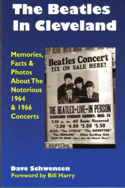 Beatles Books - The Beatles In Cleveland: Memories, Facts & Photos About The Notorious 1964 & 19