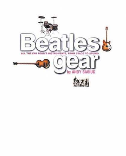 Beatles Books - Beatles Gear, Revised Edition