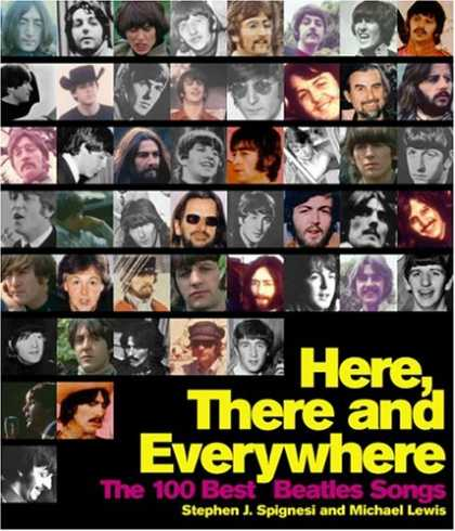 Beatles Books - Here, There, and Everywhere: The 100 Best Beatles Songs