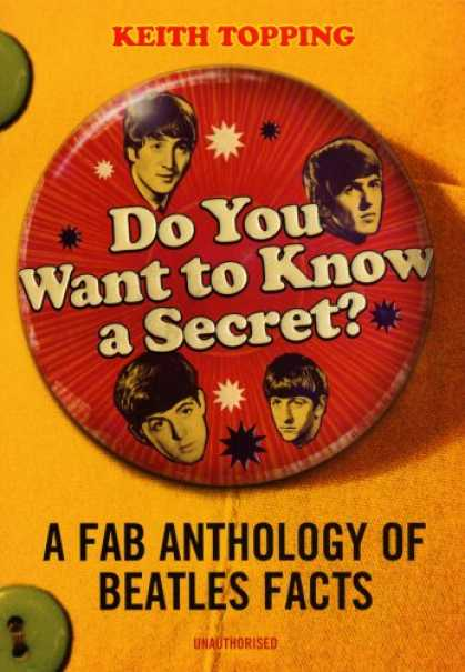 Beatles Books - Do You Want To Know A Secret: A Fab Anthology Of Beatles Facts