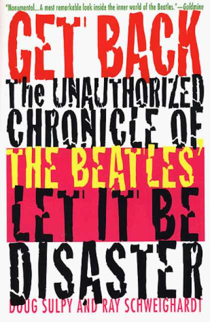 "Beatles Books - Get Back: The Unauthorized Chronicle of the Beatles' "" Let It Be"" Disaster"