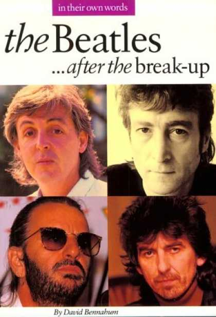 Beatles Books - The Beatles After the Break-Up: In Their Own Words