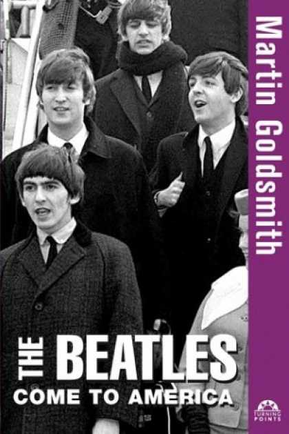 Beatles Books - The Beatles Come to America (Turning Points in History)