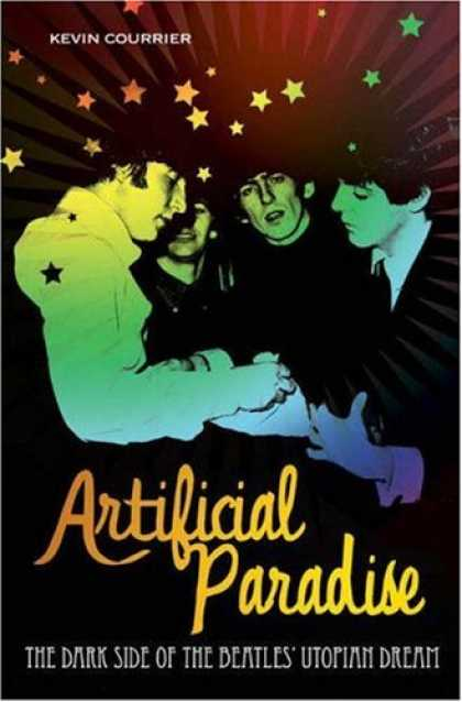 Beatles Books - Artificial Paradise: The Dark Side of the Beatles' Utopian Dream