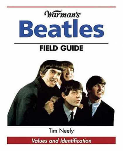 Beatles Books - Warman's Beatles Field Guide: Values And Identification (Warman's Field Guides)