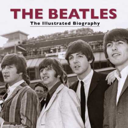 "Beatles Books - The ""Beatles"": The Illustrated Biography"