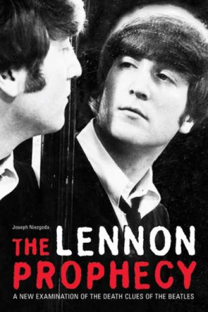 Beatles Books - The Lennon Prophecy: A New Examination of the Death Clues of The Beatles