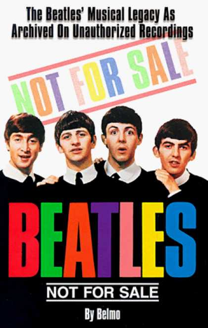 Beatles Books - Beatles Not for Sale: The Beatles Musical Legacy As Archived on Unauthorized Rec