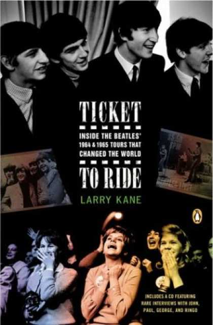 Beatles Books - Ticket to Ride: Inside the Beatles' 1964 and 1965 Tours That Changed the World