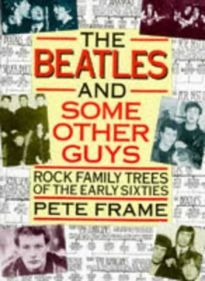 Beatles Books - The Beatles & Some Other Guys: Rock Family Trees of the Early Sixties