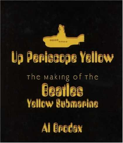 Beatles Books - Up Periscope Yellow: The Making of the Beatles' Yellow Submarine