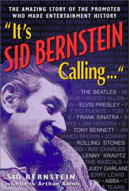 Beatles Books - It's Sid Bernstein Calling ... The Promoter Who Brought the Beatles to America