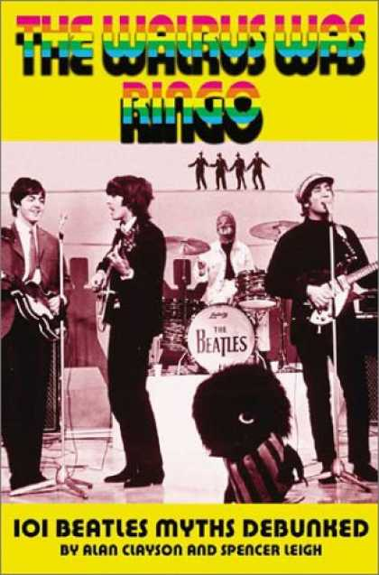 Beatles Books - The Walrus Was Ringo: 101 Beatles Myths Debunked