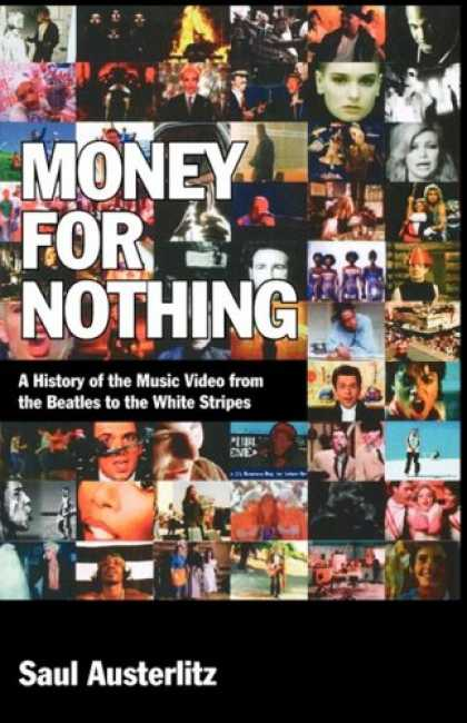 Beatles Books - Money for Nothing: A History of the Music Video from the Beatles to the White St