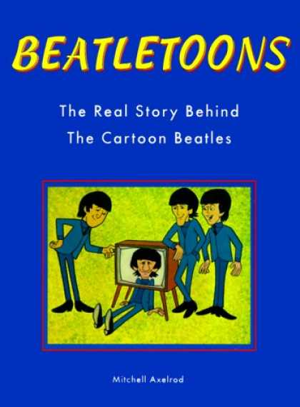 Beatles Books - Beatletoons, The Real Story Behind The Cartoon Beatles