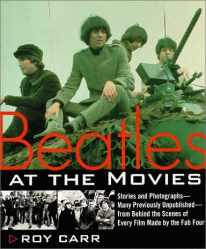 Beatles Books - Beatles at the Movies: Stories and Photographs From Behind the Scenes at All Fiv