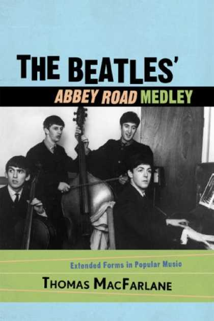 Beatles Books - The Beatles' Abbey Road Medley: Extended Forms in Popular Music