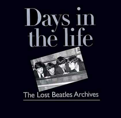 Beatles Books - Days in the Life: The Lost Beatles Archives