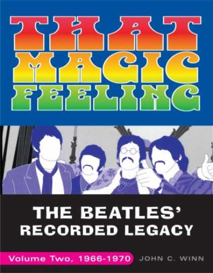 Beatles Books - That Magic Feeling: The Beatles' Recorded Legacy, Volume Two, 1966-1970