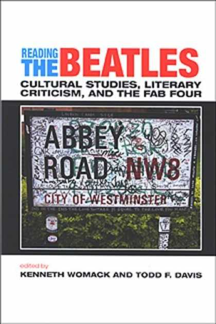 Beatles Books - Reading the Beatles: Cultural Studies, Literary Criticism, And the Fab Four