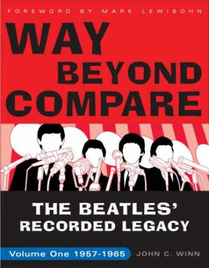 Beatles Books - Way Beyond Compare: The Beatles' Recorded Legacy, Volume One, 1957-1965
