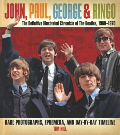 Beatles Books - John, Paul, George, Ringo: The Definitive Illustrated Chronicle of The Beatles,