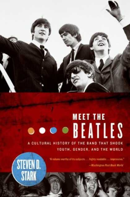 Beatles Books - Meet the Beatles: A Cultural History of the Band That Shook Youth, Gender, and t