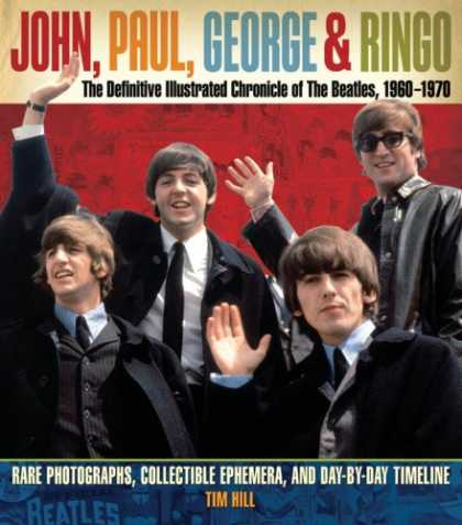 Beatles Books - John, Paul, George, and Ringo: The Definitive Illustrated Chronicle of the Beatl