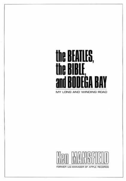 Beatles Books - The Beatles, The Bible, and Bodega Bay: My Long and Winding Road