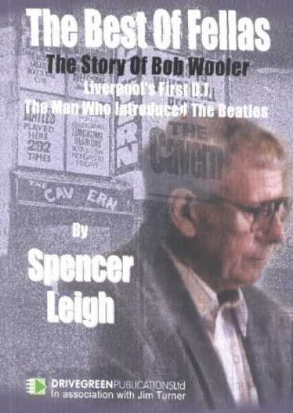 Beatles Books - The Best of Fellas: The Story of Bob Wooler - Liverpool's First D.J., the Man Wh