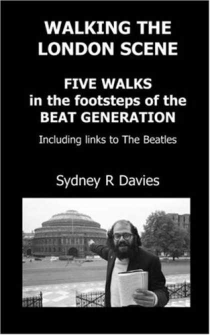 Beatles Books - Walking the London Scene: Five Walks in the footsteps of the Beat Generation inc