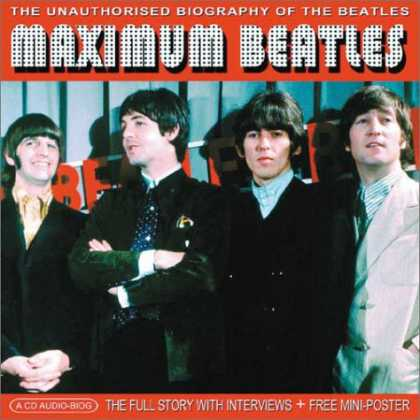 Beatles Books - Maximum Beatles: The Unauthorised Biography of The Beatles (Maximum series)