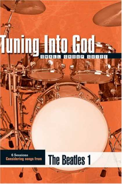Beatles Books - Tuning into God: The Beatles 1 (Small Group Guide)