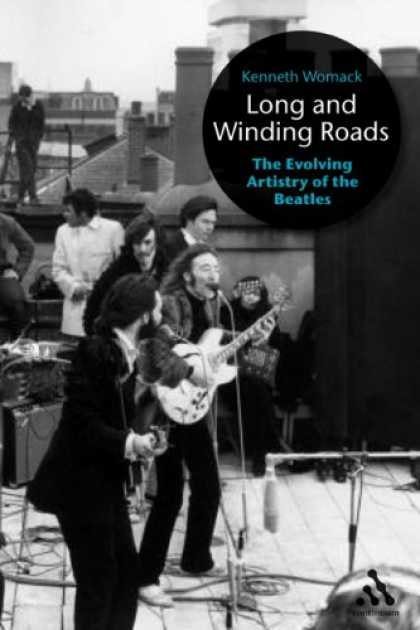 Beatles Books - Long and Winding Roads: The Evolving Artistry of the Beatles
