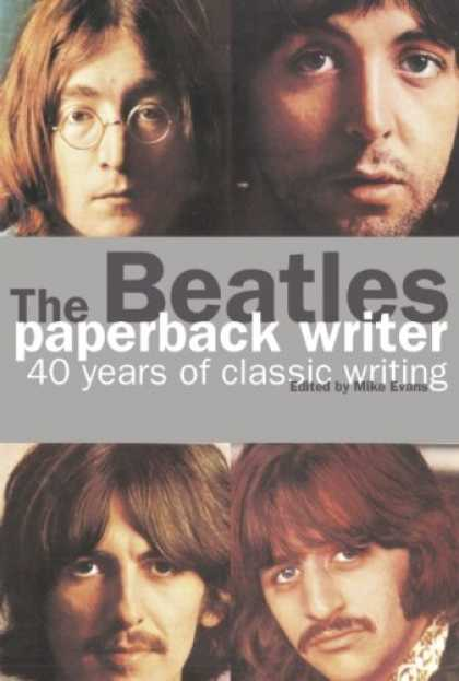 Beatles Books - The Beatles: Paperback Writer: 40 Years of Classic Writing