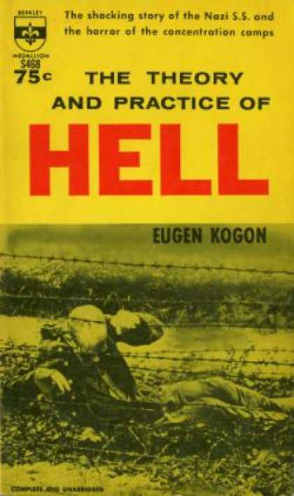 Berkley Books - The Theory and Practice of Hell;: The German Concentration Camps and the System