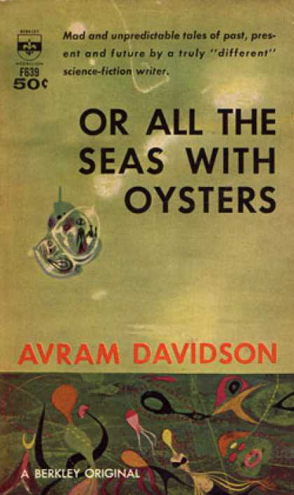 Berkley Books - Or All the Seas With Oysters: Now Let Us Sleep; the Grantha Sighting; Help I Am