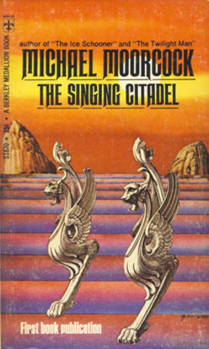 Berkley Books - The Singing Citadel - Michael Moorcock