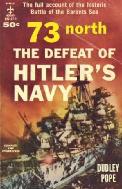 Berkley Books - 73 North;: The Defeat of Hitler's Navy - Dudley Pope
