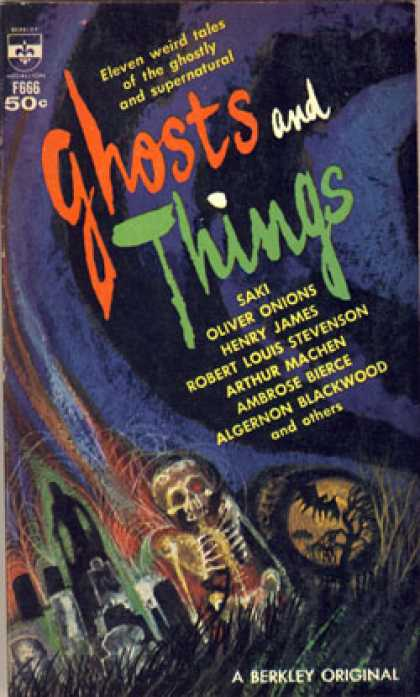 Berkley Books - Ghosts and Things: Eleven Weird Tales of the Ghostly and Supernatural