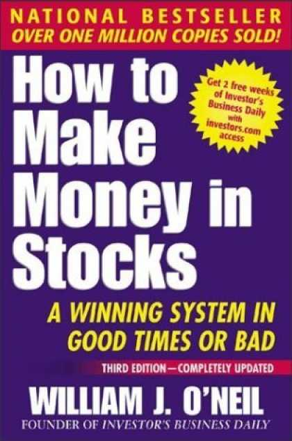 Bestsellers (2006) - How To Make Money In Stocks: A Winning System in Good Times or Bad, 3rd Edition