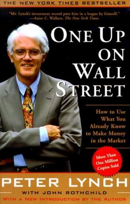 Bestsellers (2006) - One Up On Wall Street : How To Use What You Already Know To Make Money In The Ma