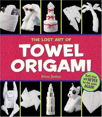 Bestsellers (2006) - The Lost Art of Towel Origami by Alison Jenkins
