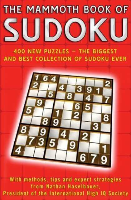 Bestsellers (2006) - The Mammoth Book of Sudoku: 400 New Puzzles - The Biggest and Best Collection of