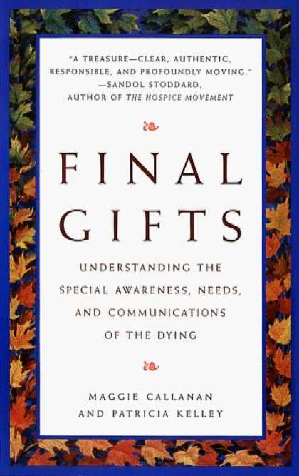 Bestsellers (2006) - Final Gifts: Understanding the Special Awareness, Needs, and Communications of t