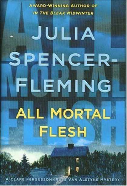 Bestsellers (2006) - All Mortal Flesh: A Clare Fergusson and Russ Van Alstyne Mystery (Clare Fergusso