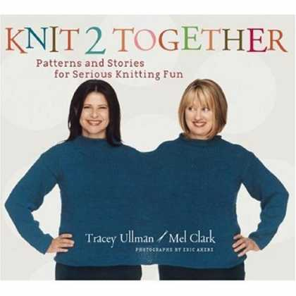 Bestsellers (2006) - Knit 2 Together: Patterns and Stories for Serious Knitting Fun by Tracey Ullman