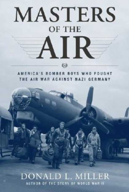 Bestsellers (2006) - Masters of the Air: America's Bomber Boys Who Fought the Air War Against Nazi Ge