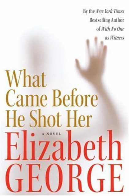 Bestsellers (2006) - What Came Before He Shot Her by Elizabeth George