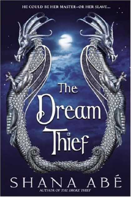 Bestsellers (2006) - The Dream Thief by Shana Abe